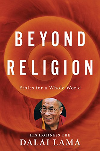 9780547636351: Beyond Religion: Ethics for a Whole World