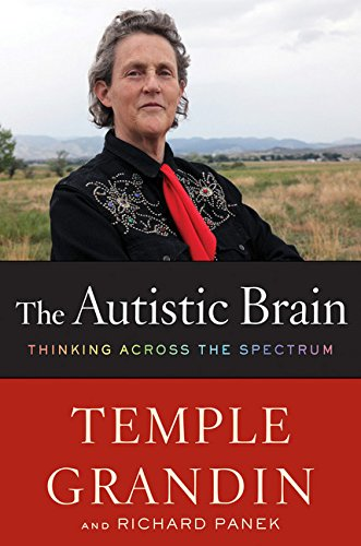 9780547636450: The Autistic Brain: Thinking Across the Spectrum