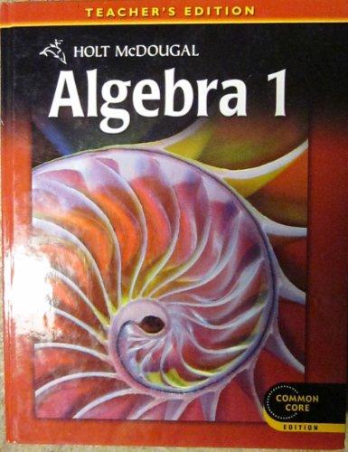 9780547647128: Holt McDougal Algebra 1, Teacher's Edition 2012