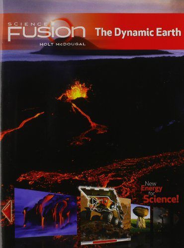 9780547647722: Holt McDougal Sciencefusion: Student Edition Print/Online Bundle (1-Year Subscription) Grades 6-8 Module E: The Dynamic Earth 2012