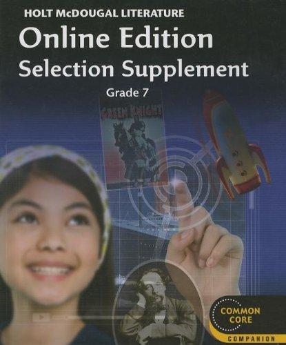 Holt McDougal Literature: Common Core Online Edition Selection Supplement Grade 7 2012: HOUGHTON ...