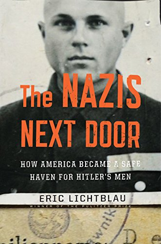 9780547669199: The Nazis Next Door: How America Became a Safe Haven for Hitler's Men