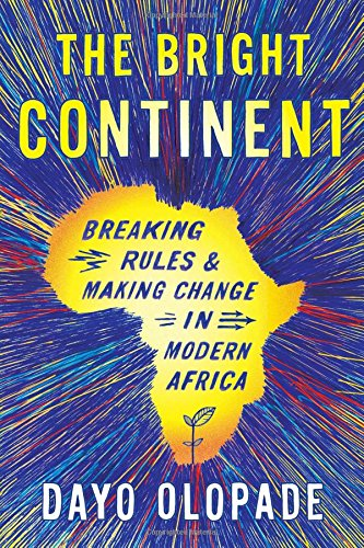 9780547678313: The Bright Continent: Breaking Rules and Making Change in Modern Africa