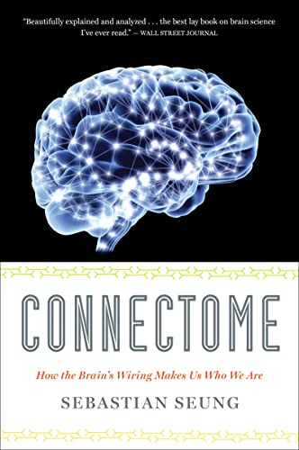 9780547678597: Connectome: How the Brain's Wiring Makes Us Who We Are