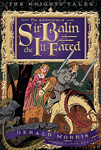 9780547680859: The Adventures of Sir Balin the Ill-Fated (The Knights' Tales Series)