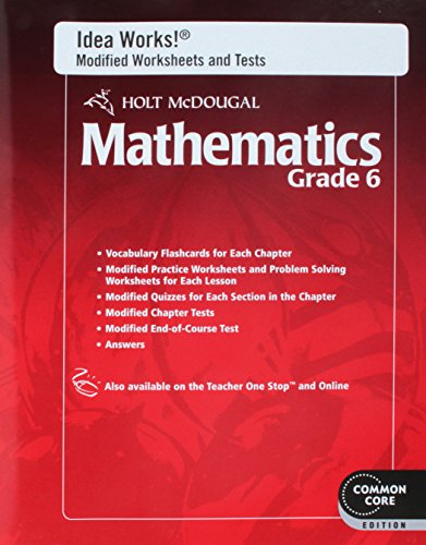 Holt McDougal Mathematics: I.D.E.A. Works! Modified Worksheets and Tests with Answers Grade 6: ...