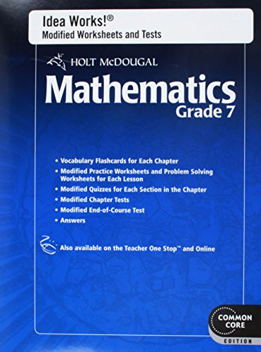 Holt McDougal Mathematics: I.D.E.A.Works! Modified Worksheets and Tests with Answers Grade 7: ...
