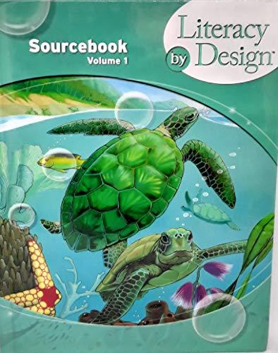 Literacy by Design: Student Sourcebook, Volume 1 Grade 3 2013: RIGBY