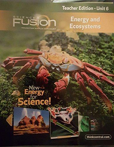 Science Fusion Energy and Ecosystems, Teacher Edition: Houghton Mifflin
