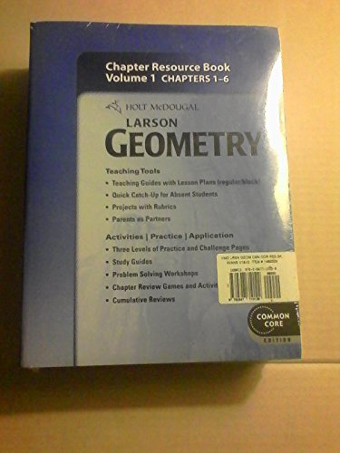 Larson Geometry Chapter Resource Books Volume 1 and 2 Chapters 1-6 and 7-11 Common Core Edition: ...