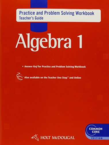 9780547710464: Holt McDougal Algebra 1: Common Core Practice and Problem Solving Workbook Teacher's Guide