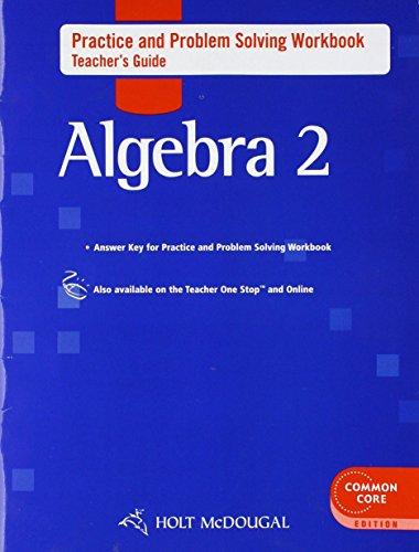 9780547710471: Holt McDougal Algebra 2: Practice and Problem Solving Workbook Teacher's Guide