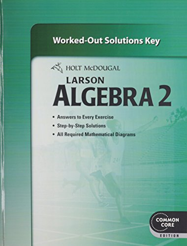 9780547710648: Holt McDougal Larson Algebra 2: Common Core Worked-Out Solutions Key