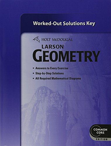 9780547710655: Holt McDougal Larson Geometry: Common Core Worked-Out Solutions Key