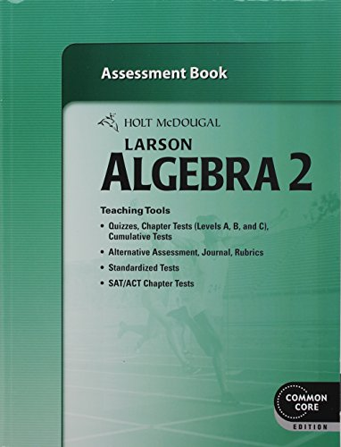 Larson Algebra 2 Assessment Book (Common Core Edition) (9780547710679) by Ron Larson; Laurie Boswell; Timothy D. Kanold; Lee Stiff