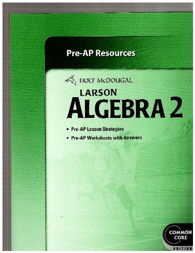 Larson Algebra 2 Pre-AP Resources Common Core Edition (9780547710792) by [???]