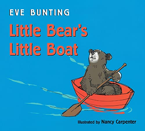 Little Bear's Little Boat: Bunting, Eve