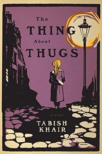 The Thing About Thugs: Khair, Tabish