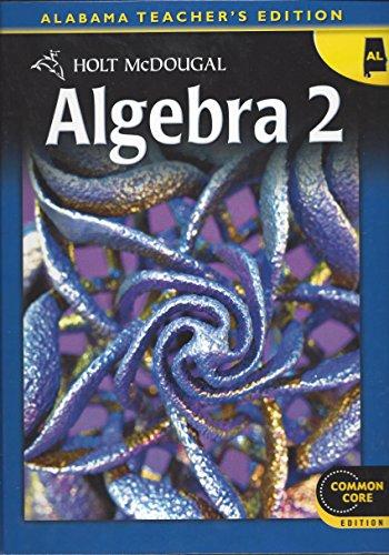 Algebra 2 (Alabama Teachers Edition) (Common Core Edition)