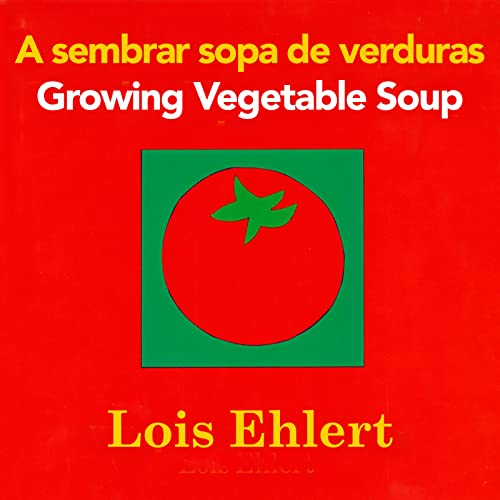 9780547734972: A sembrar sopa de verduras / Growing Vegetable Soup bilingual board book (Spanish and English Edition)