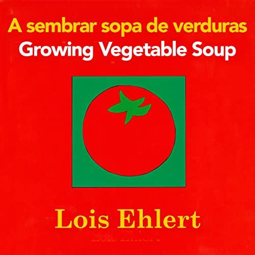 9780547734972: A sembrar sopa de verduras / Growing Vegetable Soup bilingual board book (Spanish and English Edition)