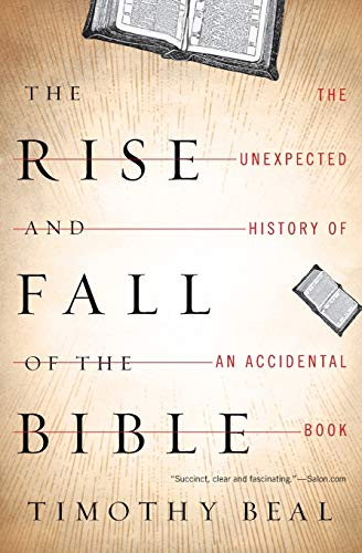 9780547737348: The Rise and Fall of the Bible: The Unexpected History of an Accidental Book