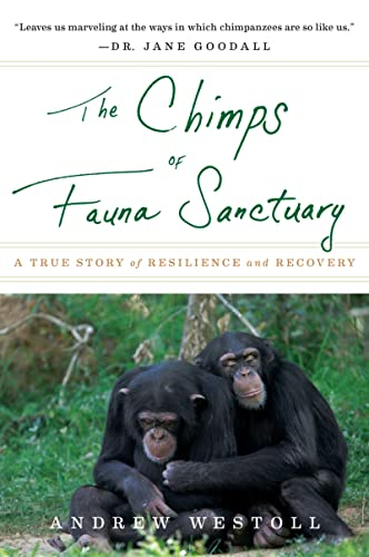 9780547737386: The Chimps of Fauna Sanctuary: A True Story of Resilience and Recovery