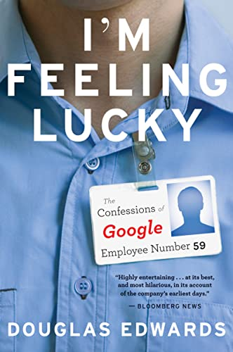 9780547737393: I'm Feeling Lucky: The Confessions of Google Employee Number 59