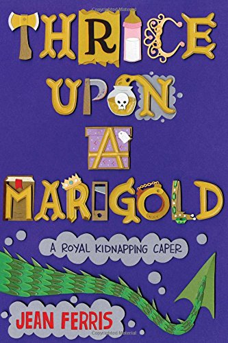 9780547738468: Thrice Upon a Marigold