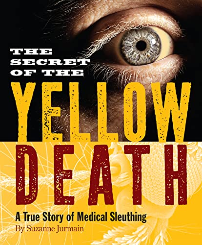 9780547746241: The Secret of the Yellow Death: A True Story of Medical Sleuthing
