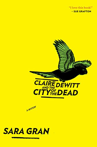 9780547747613: Claire DeWitt and the City of the Dead (Claire DeWitt Novels)