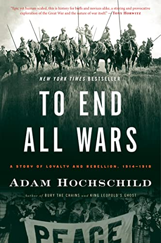 9780547750316: To End All Wars: A Story of Loyalty and Rebellion, 1914-1918