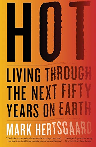 9780547750415: Hot: Living Through the Next Fifty Years on Earth
