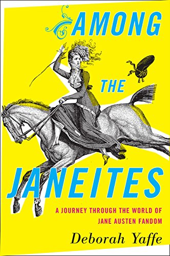 9780547757735: Among the Janeites: A Journey Through the World of Jane Austen Fandom