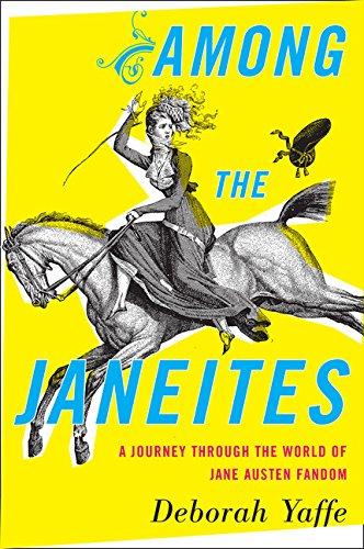 9780547757735: Among the Janeites: A Journey Through the World of Jane Austen Fandom