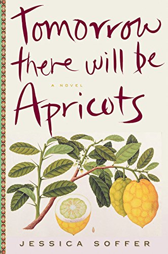 9780547759265: Tomorrow There Will Be Apricots