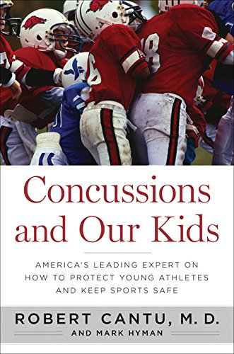 Concussions and Our Kids: America's Leading Expert: Robert Cantu, Mark
