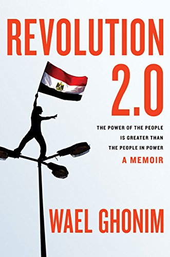 Revolution 2.0: The Power of the People: Wael Ghonim