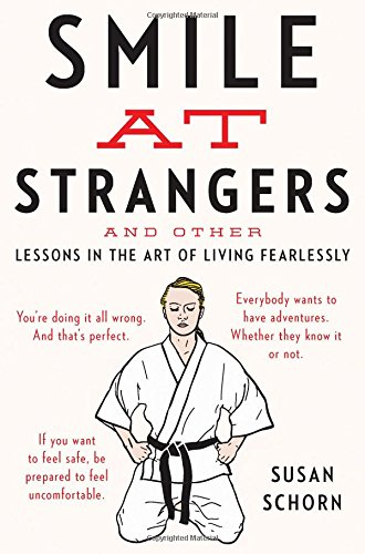 9780547774336: Smile at Strangers: And Other Lessons in the Art of Living Fearlessly