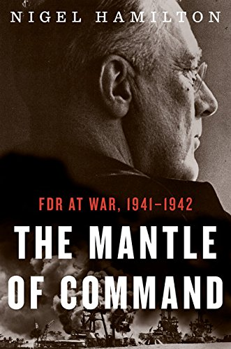 9780547775241: The Mantle of Command: FDR at War, 1941-1942