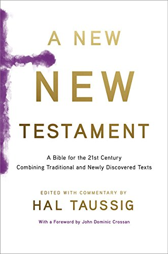 9780547792101: A New New Testament: A Bible for the 21st Century Combining Traditional and Newly Discovered Texts
