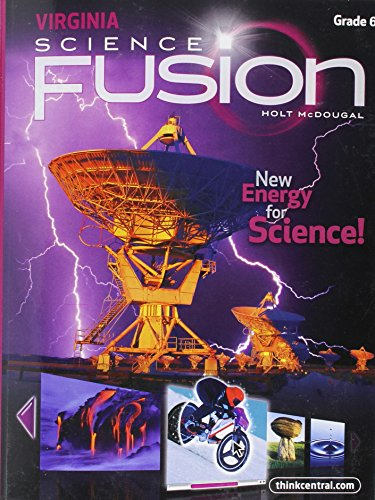 Holt McDougal Science Fusion Virginia: Student Edition Worktext Grade 6 2013: MCDOUGAL, HOLT
