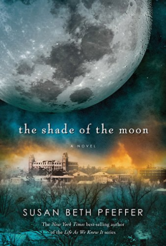 9780547813370: The Shade of the Moon (Life as We Knew It)