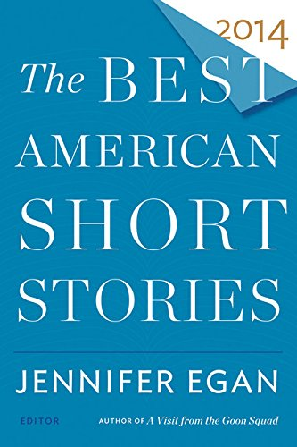 The Best American Short Stories 2014 (Hardbound First Edition): Jennifer Egan (Editor); Heidi ...