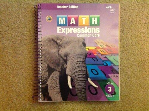9780547824819: Math Expressions, Grade 3, Vol.1 (Teacher's Edition)