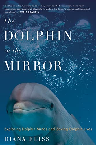 9780547844619: The Dolphin in the Mirror: Exploring Dolphin Minds and Saving Dolphin Lives