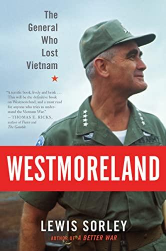 Westmoreland: The General Who Lost Vietnam: Sorley, Lewis