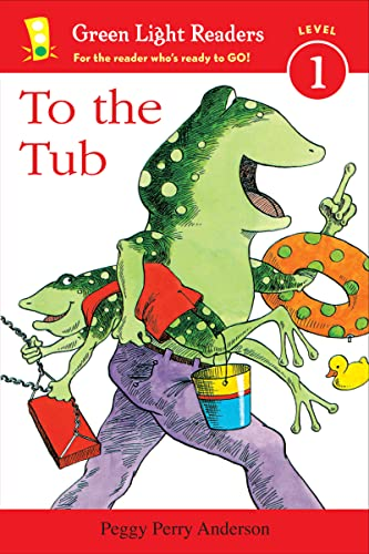 To the Tub (Green Light Readers Level: Peggy Perry Anderson