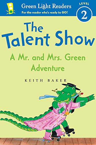 9780547850542: The Talent Show: A Mr. and Mrs. Green Adventure (Green Light Readers Level 2)