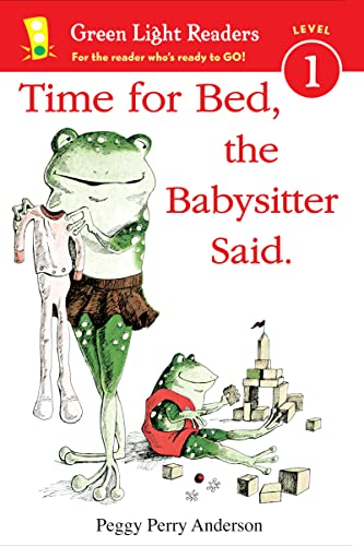 9780547850610: Time for Bed, the Babysitter Said (Green Light Readers Level 1)